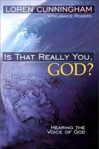 Is That Really You God - Loren Cunningham