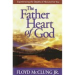 The Father Heart of God - Floyd McClung
