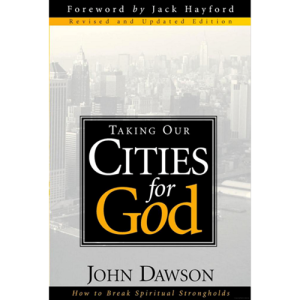 Taking our Cities for God - John Dawson